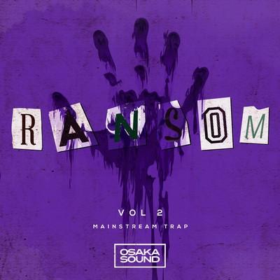 Osaka Sound - Ransom Vol. 2 - Mainstream Trap Loops