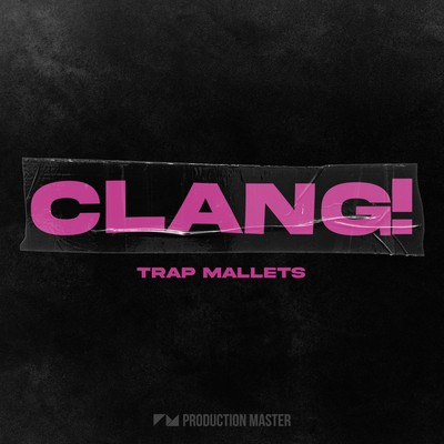 Production Master - Clang! - Trap Mallets